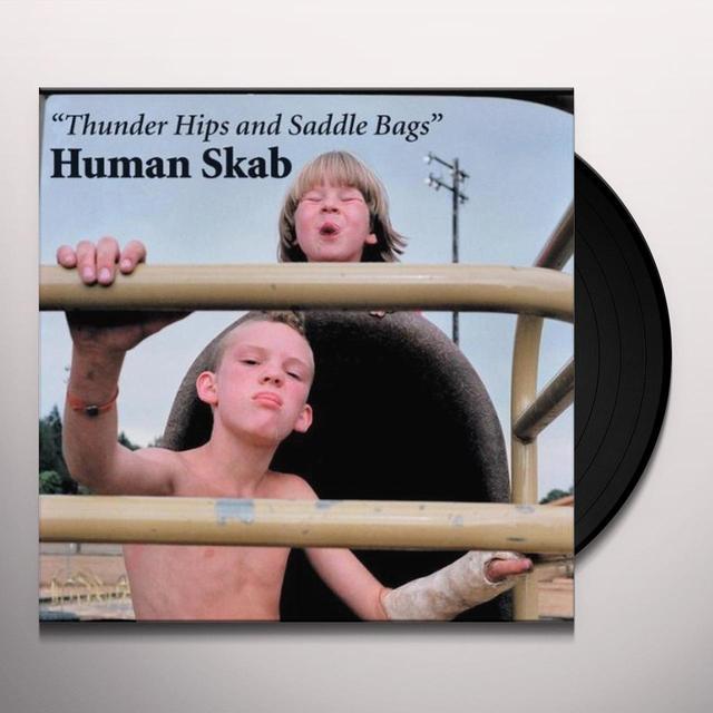 Human Skab THUNDER HIPS & SADDLE BAGS Vinyl Record