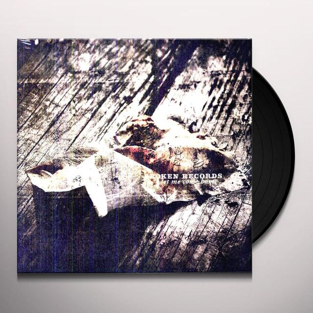 Broken Records LET ME COME HOME Vinyl Record