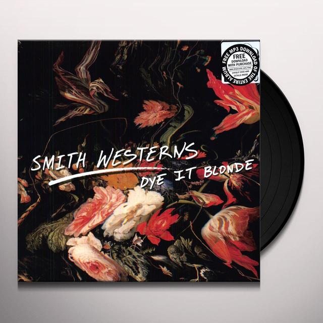 Smith Westerns DYE IT BLONDE Vinyl Record
