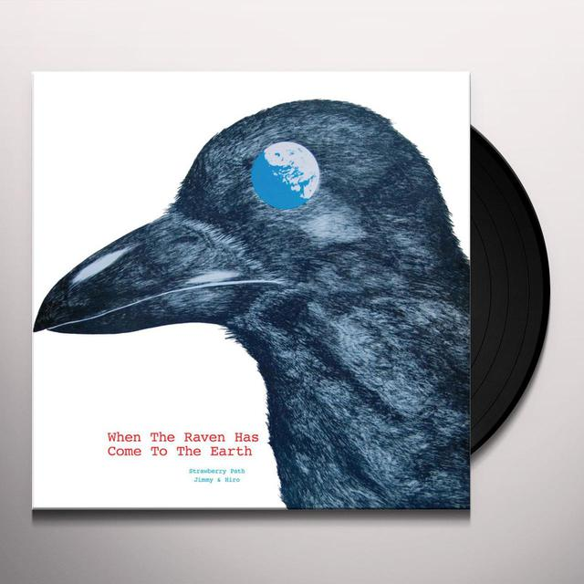 Strawberry Path WHEN THE RAVEN HAS COME TO THE EARTH Vinyl Record