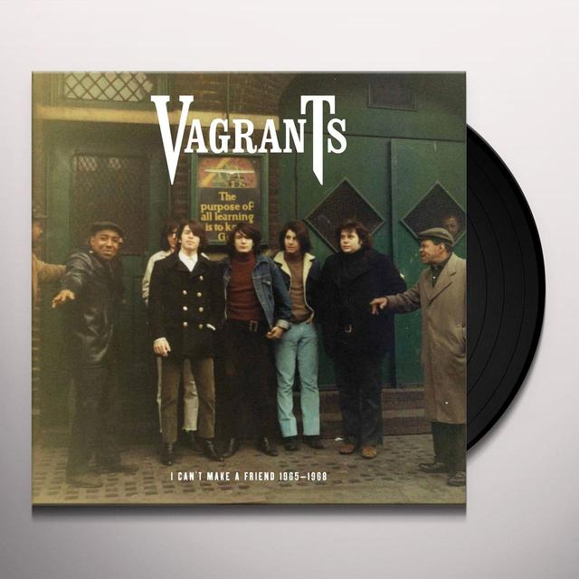 Vagrants I CAN'T MAKE A FRIEND 1965-1968 Vinyl Record