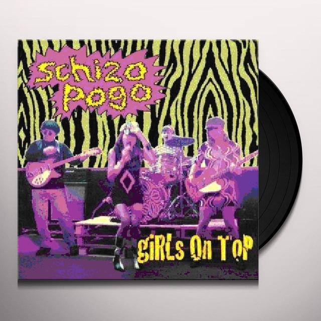 Girls On Top SCHIZO POGO Vinyl Record - UK Import