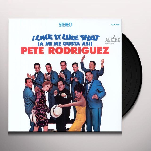 Pete Rodriguez I LIKE IT LIKE THAT: A MI ME GUSTA ASI Vinyl Record