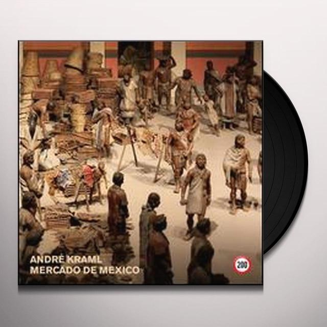 Andre Kraml MERCADO DE MEXICO Vinyl Record