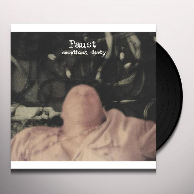Faust SOMETHING DIRTY Vinyl Record