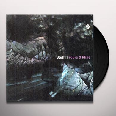 Steffi YOURS & MINE (EP) Vinyl Record