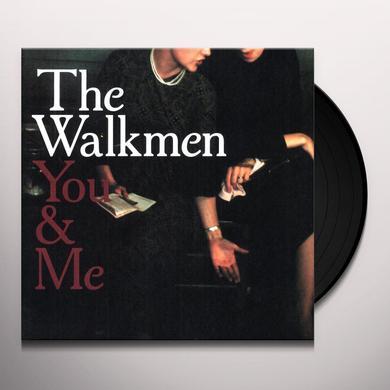 Walkmen YOU & ME Vinyl Record