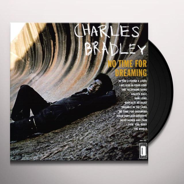 Charles Bradley NO TIME FOR DREAMING Vinyl Record