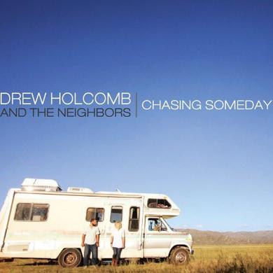 Drew Holcomb & Neighbors CHASING SOMEDAY Vinyl Record
