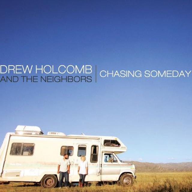 Drew Holcomb & Neighbors CHASING SOMEDAY Vinyl Record - 180 Gram Pressing