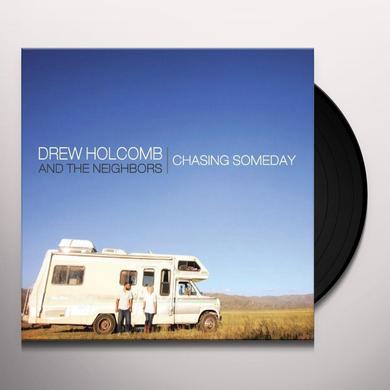 Drew Holcomb & Neighbors CHASING SOMEDAY Vinyl Record - 180 Gram Pressing