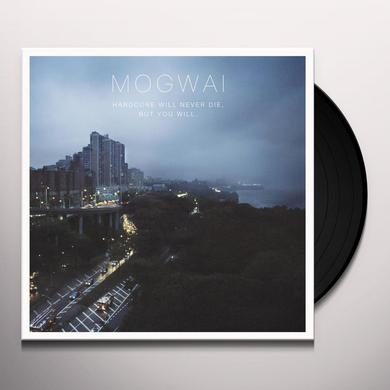 Mogwai HARDCORE WILL NEVER DIE BUT YOU WILL Vinyl Record - Digital Download Included