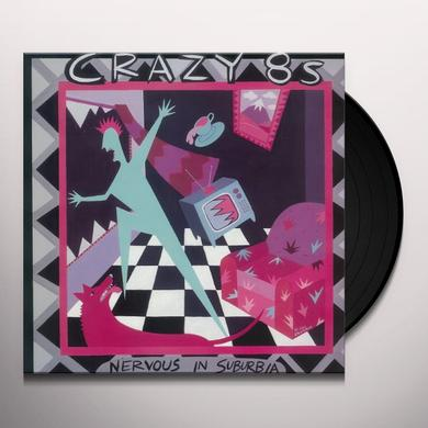 Crazy 8's NERVOUS IN SUBURBIA Vinyl Record