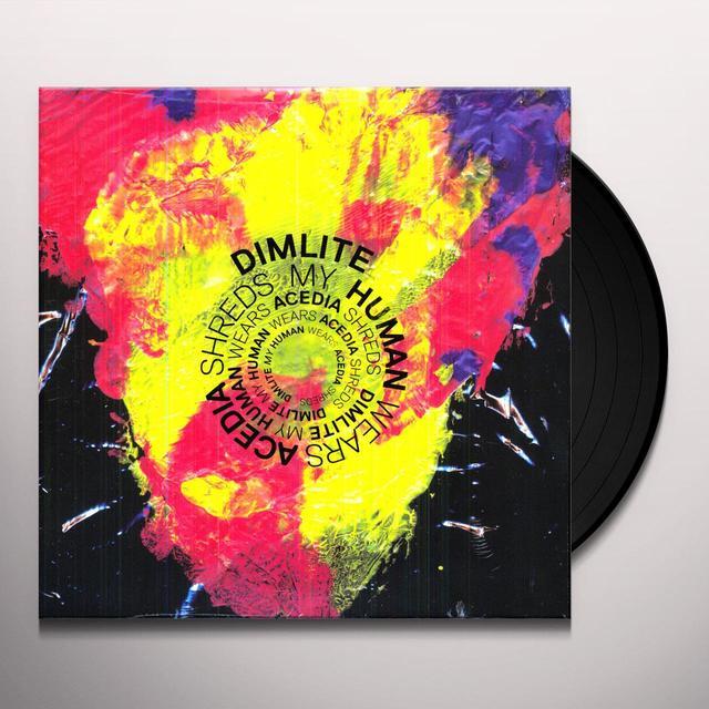 Dimlite MY HUMAN WEARS ACEDIA SHREDS Vinyl Record