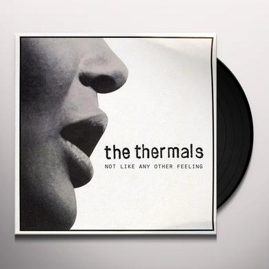 The Thermals NOT LIKE ANY OTHER FEELING Vinyl Record