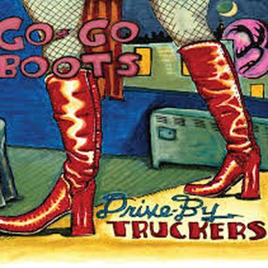 Drive-By Truckers GO-GO BOOTS Vinyl Record