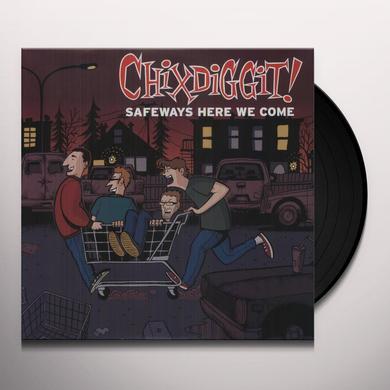Chixdiggit! SAFEWAYS HERE WE COME Vinyl Record