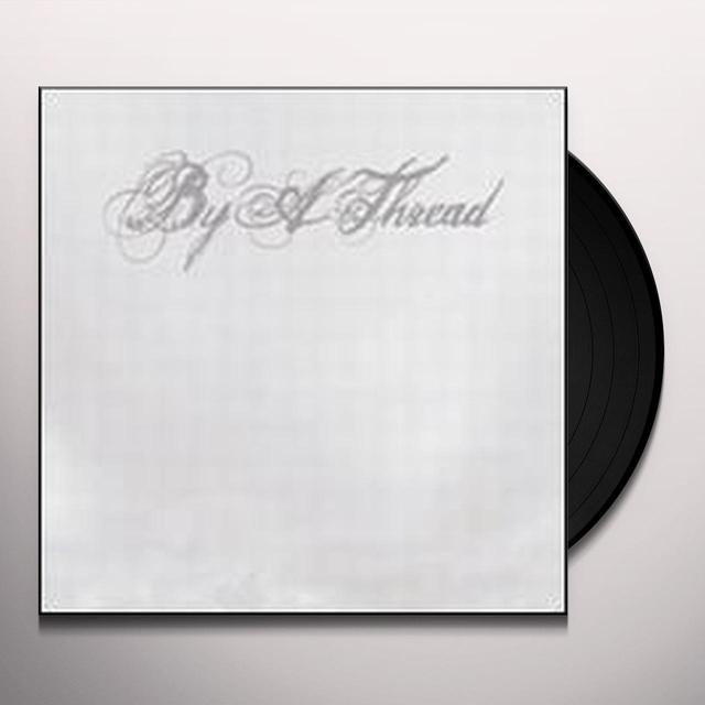 BY A THREAD (DIG) Vinyl Record