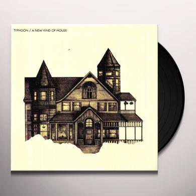 Typhoon NEW KIND OF HOUSE (DIG) Vinyl Record