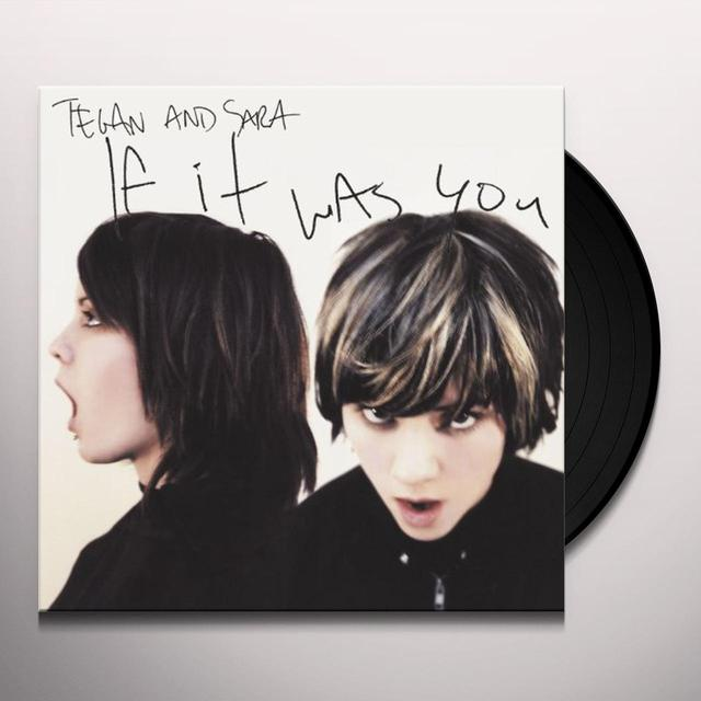 Tegan & Sara IF IT WAS YOU Vinyl Record