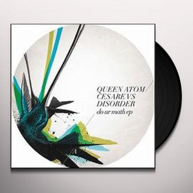 Queen Atom / Cesare Vs Disorder DO UR MATH Vinyl Record