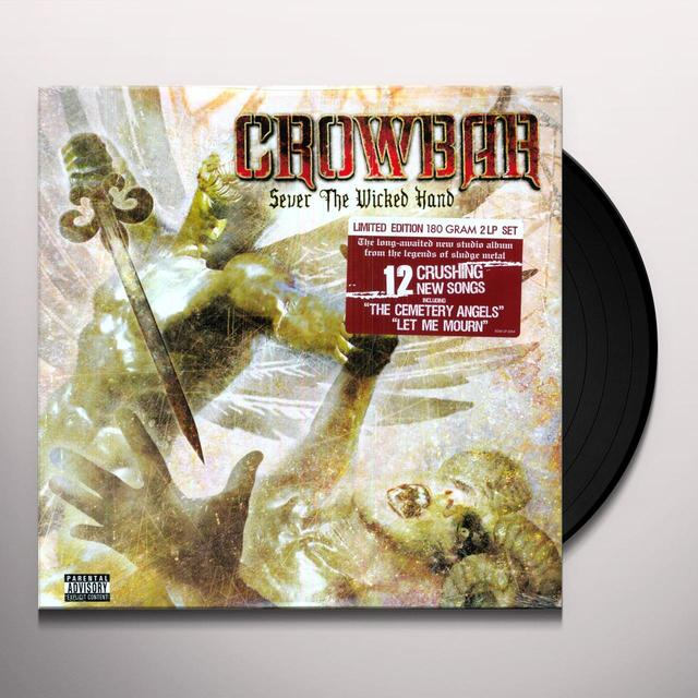 Crowbar SEVER THE WICKED HAND Vinyl Record