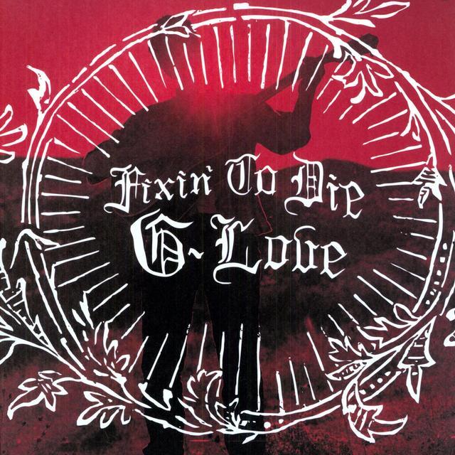 G. Love FIXIN TO DIE (Vinyl)