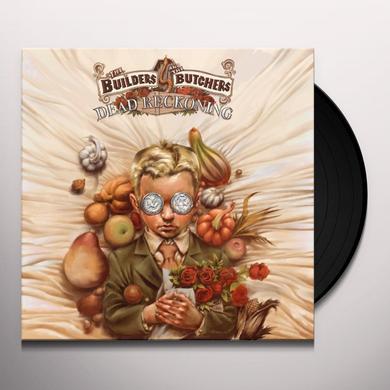 Builders & The Butchers DEAD RECKONING Vinyl Record