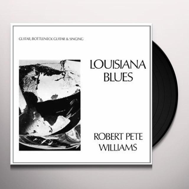 Robert Pete Williams LOUISIANA BLUES Vinyl Record - 180 Gram Pressing