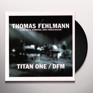 Thomas Fehlmann TITAN ONE/DFM Vinyl Record