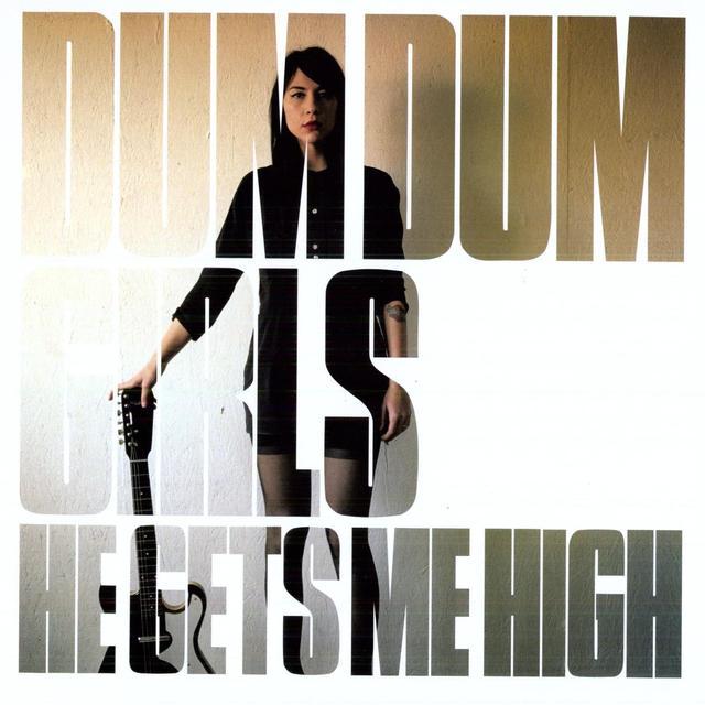 Dum Dum Girls HE GETS ME HIGH Vinyl Record