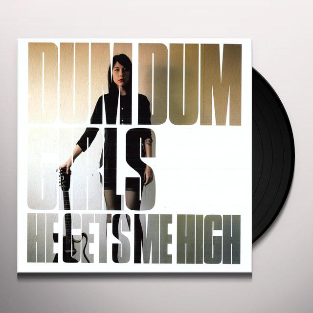 Dum Dum Girls HE GETS ME HIGH (EP) Vinyl Record