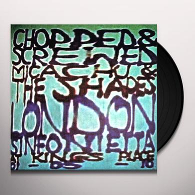 Micachu & The Shapes CHOPPED & SCREWED (CHOP) Vinyl Record