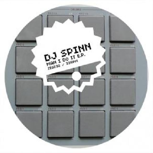 Dj Spinn MAN I DO IT Vinyl Record