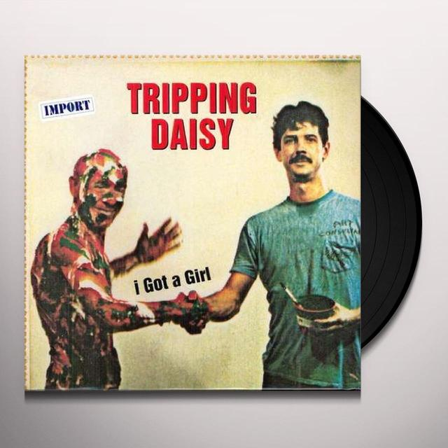 Tripping Daisy I GOT A GIRL Vinyl Record