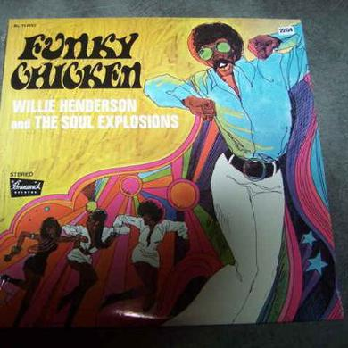 Willie Henderson & The Soul Explosions FUNKY CHICKEN Vinyl Record