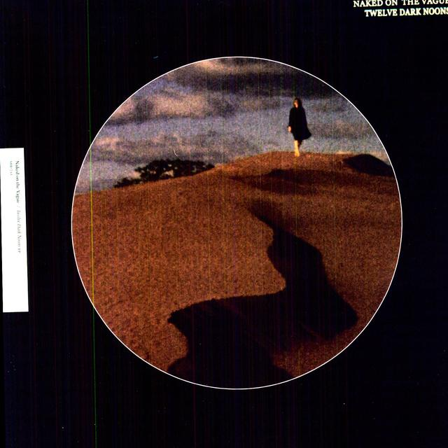 Naked On The Vague TWELVE DARK NOONS Vinyl Record