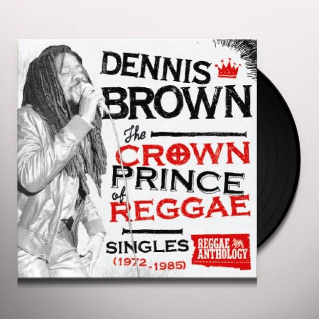 Dennis Brown CROWN PRINCE OF REGGAE SINGLES 1972-1985 Vinyl Record