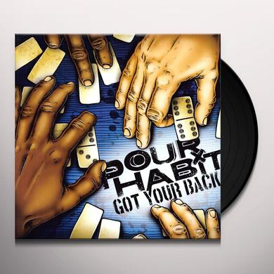 Pour Habit GOT YOUR BACK Vinyl Record