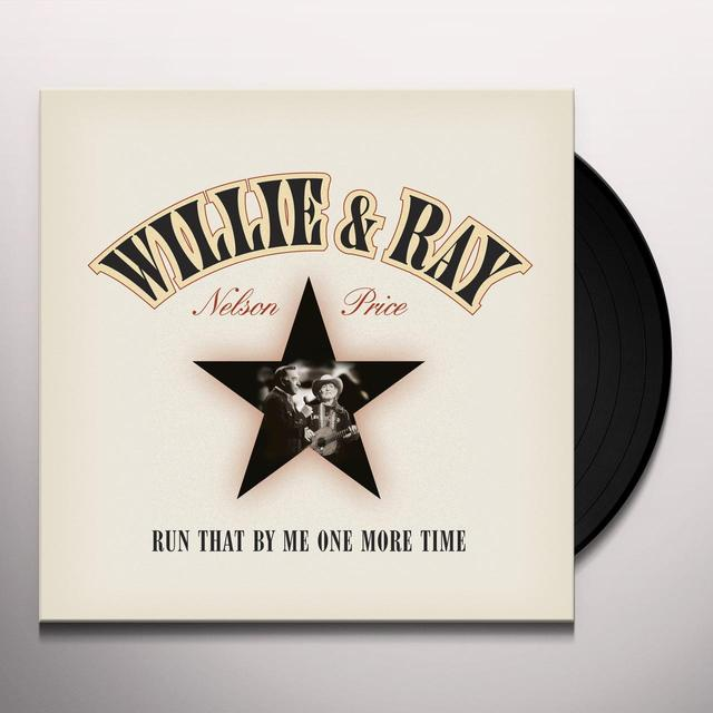 Willie Nelson / Ray Price RUN THAT BY ME ONE MORE TIME Vinyl Record