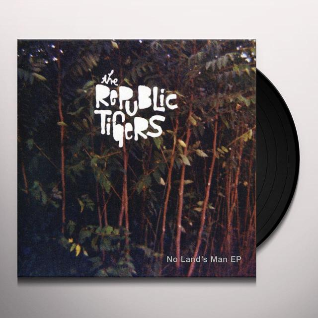 Republic Tigers NO LANDS MAN (EP) Vinyl Record - Limited Edition