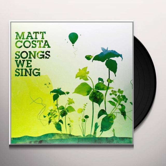 Matt Costa SONGS WE SING Vinyl Record