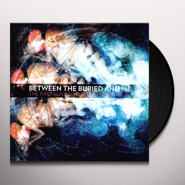 Between The Buried And Me PARALLAX: HYPERSLEEP DIALOGS Vinyl Record