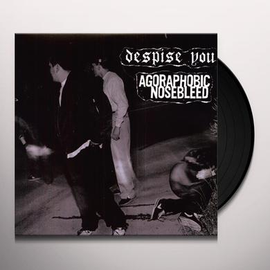 AGORAPHOBIC NOSEBLEED / DESPISE YOU & ON & ON Vinyl Record