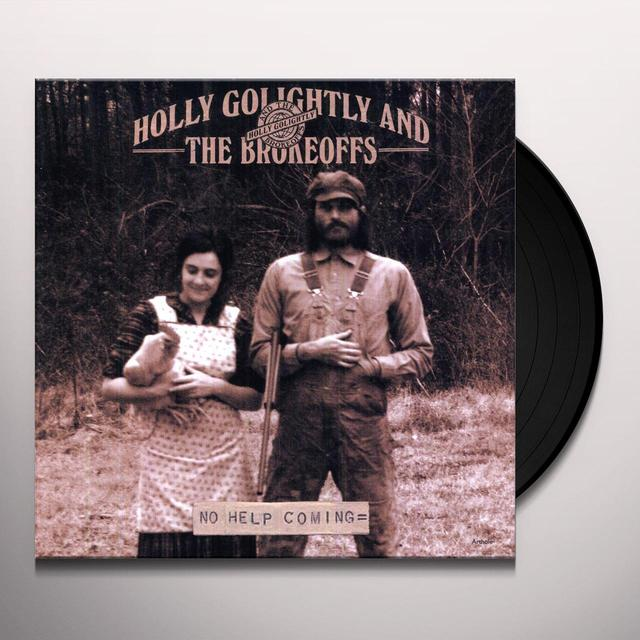 Holly Golightly & The Brokeoffs NO HELP COMING Vinyl Record
