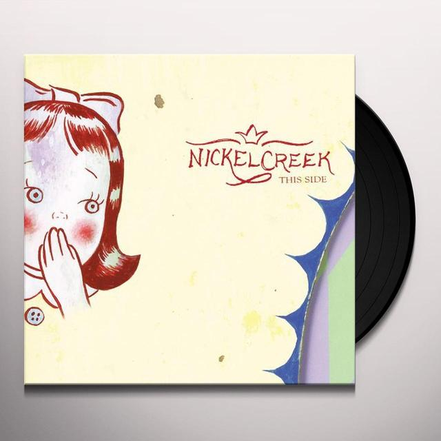 Nickel Creek THIS SIDE Vinyl Record