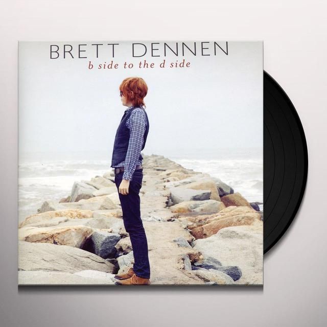 Brett Dennen B SIDE TO THE D SIDE (BONUS TRACK) Vinyl Record