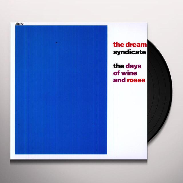 The Dream Syndicate DAYS OF WINE & ROSES Vinyl Record - 180 Gram Pressing