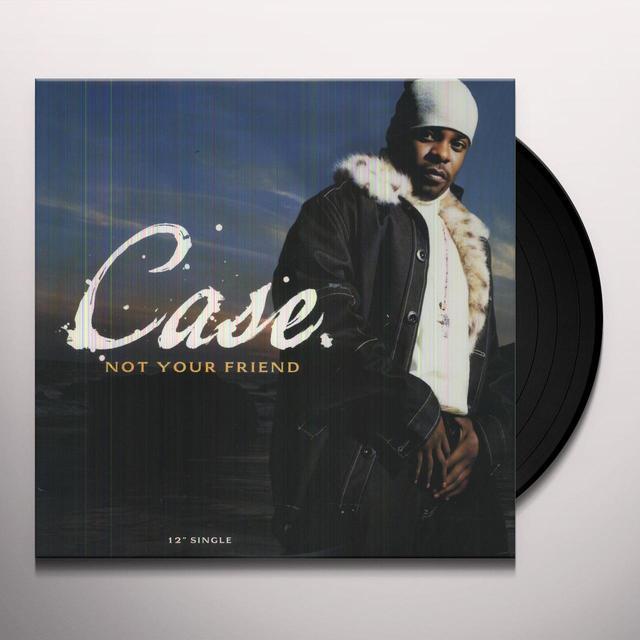 CASE CU NOT YOUR FRIEND Vinyl Record