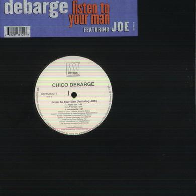 Chico DeBarge LISTEN TO YOUR MAN Vinyl Record